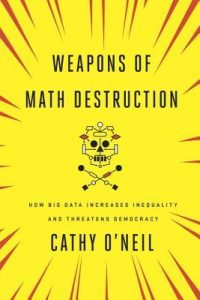 Weapons of Math Destruction Feature